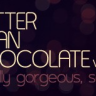 Thumbnail image for Better Than Chocolate – Amanda Aitken – Thesis Designer Series
